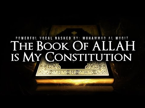 The Book Of Allah Is My Constitution - Powerful Nasheed: Muhammad Al-Muqit