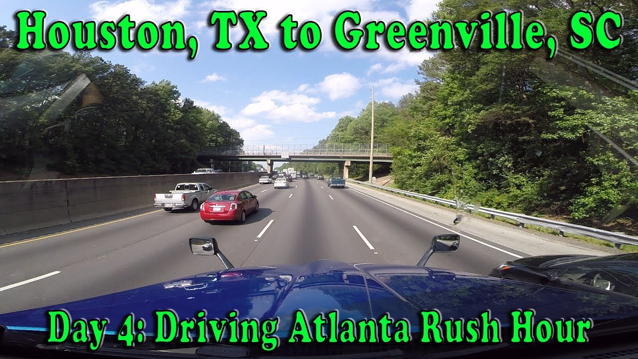 Houston Tx To Greenville Sc Day 4 Driving Atlanta Rush Hour