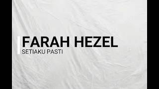 Farah Hezel - Setiaku Pasti (Lirik)