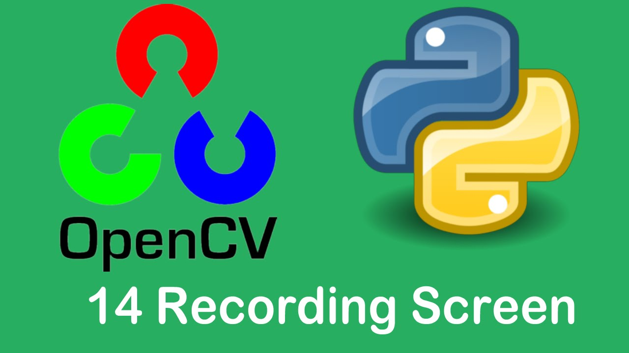 OpenCV3 Tutorials 14 Recording Screen with OpenCV and PILLOW using Python