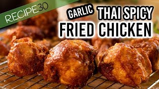 Fried Chicken, Crispy Spicy Garlic, Thai style Street food at home