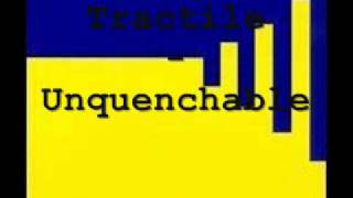 Tractile - Unquenchable