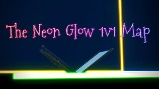 The Neon Glow 1v1 Map!