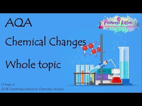 The Whole of AQA - CHEMICAL CHANGES. GCSE 9-1 Chemistry or Combined Science Revision Topic 4 for C1