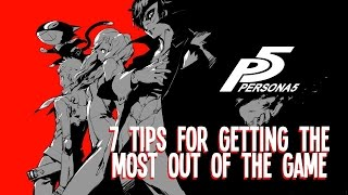 Persona 5: 7 Need-to-Know Tips To Get the Most Out of The Game