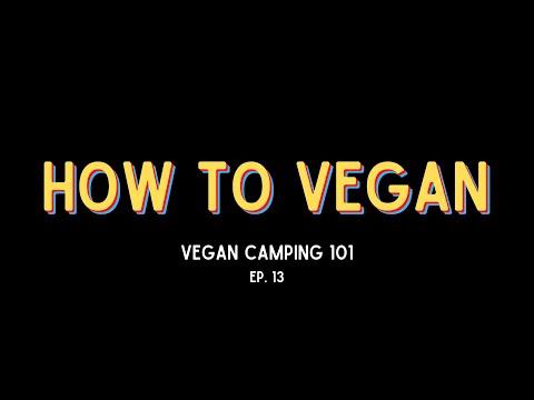 VEGAN CAMPING 101 | Ep. 13