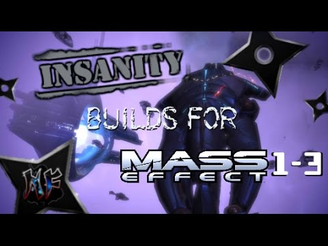 Mass Effect Trilogy | Builds And Basics For Insanity Difficulty