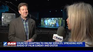 Churches adapting to online services, spreading hope ahead of Easter