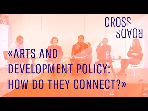 Arts and development policy: how do they connect? (CROSSROAD