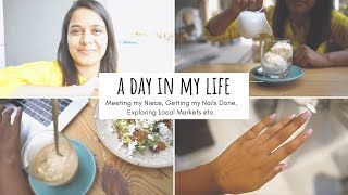 A Day In My Life Vlog! Meetings, Getting My Nail Done, Exploring Local Markets Etc. :)