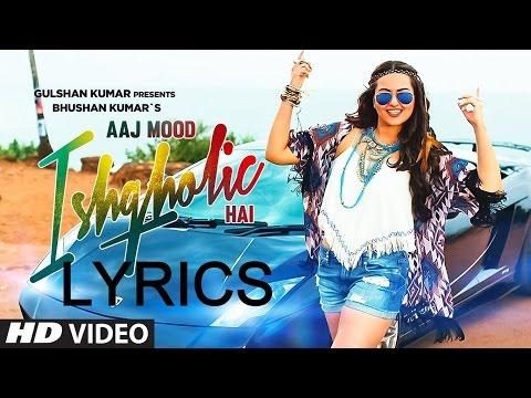 Aaj Mood Ishqholic Hai Full Song LYRICS | Sonakshi Sinha, Meet Bros | T-Series