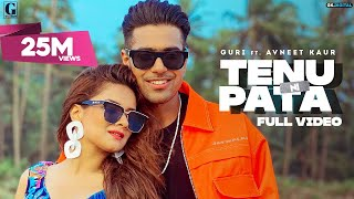 TENU NI PATA : GURI (Official Video) Avneet Kaur | Sukhe | Satti Dhillon | GK Digital | Geet MP3