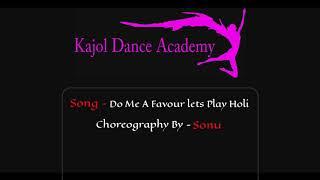 do me faver let's play Hoil Bollywood dance  Choreography ||  Sonu Gupta|| Akshay Kumar ||Priyanka