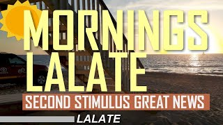 FINALLY! SECOND STIMULUS CHECK GREAT NEWS | MORNINGS LALATE Second Stimulus Check & Stimulus Package