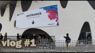 Vlog - El día #1 en la Mobile World Congress de Barcelona 2017