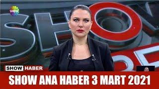 Show Ana Haber 3 Mart 2021