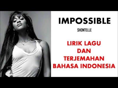 IMPOSSIBLE - SHONTELLE | LIRIK LAGU DAN TERJEMAHAN BAHASA INDONESIA