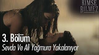 Sevda ve Ali yağmura yakalanıyor  Kimse Bilmez 3 Bölüm