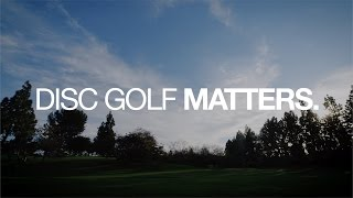 Disc Golf Matters. - A Documentary
