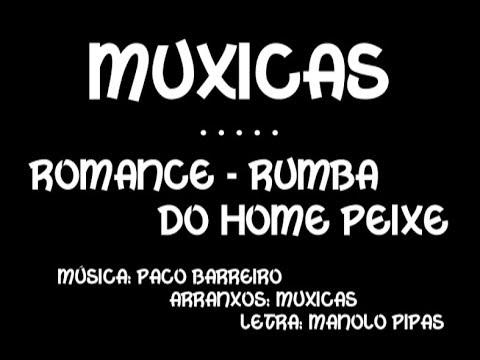 Muxicas · Romance-Rumba do Home Peixe