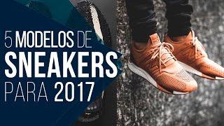 👟 TÊNIS MASCULINO: Os SNEAKERS em alta pra 2017 - Tendências Masculinas #26 👟