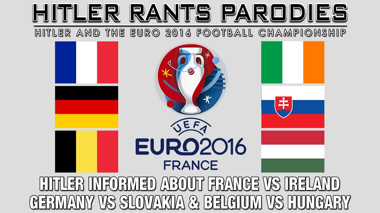 Hitler is informed about France Vs Ireland, Germany Vs Slovakia & Belgium Vs Hungary