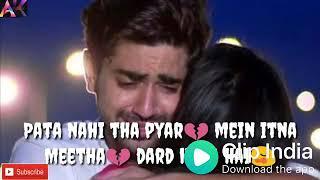 Pata nahi tha pyar mein itna meetha dard hota hai