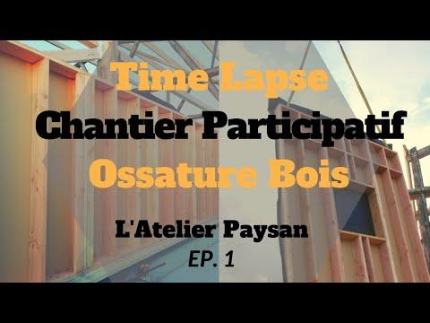 Time Lapse Chantier Participatif Ossature Bois 1er épisode