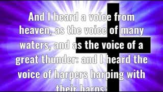 Revelation 14:2: And I heard a voice from heaven, as the voice of m...