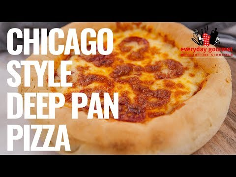 Chicago Style Deep Pan Pizza | Everyday Gourmet S8 E55