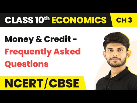 Frequently Asked Questions - Money and Credit | Class 10 Economics