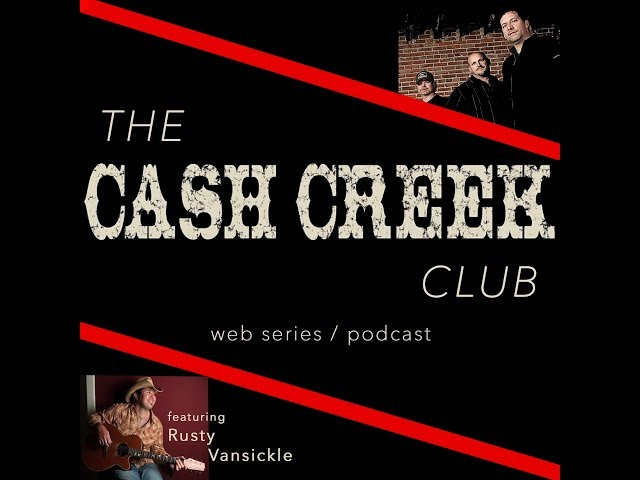 The Cash Creek Club #21 (special guest Rusty VanSickle) Country Music Talk Show