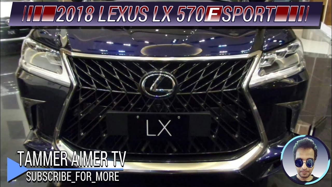 The All New 2018 Lexus Lx 570 F Sport Overview Full Hd 60Fps