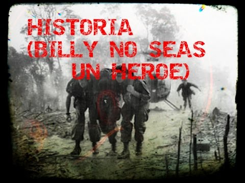HISTORIA TRISTE *Billy no seas un heroe*
