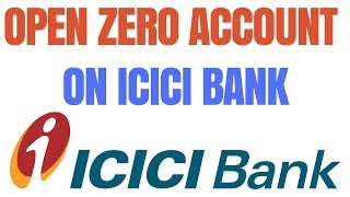 How to apply Zero Balance Account on ICICI Bank | Open Zero Balance Account on ICICI Bank
