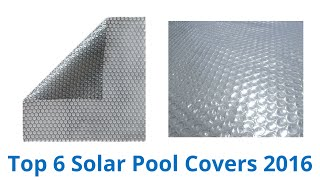 6 Best Solar Pool Covers 2016