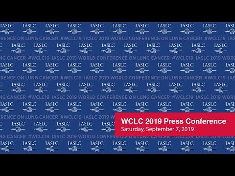 WCLC 2019 Press Conference - Saturday Sept. 7, 2019