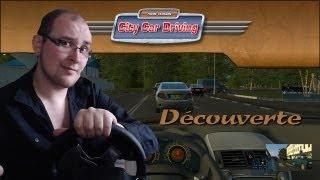 City Car Driving | Découverte [G27][FR]