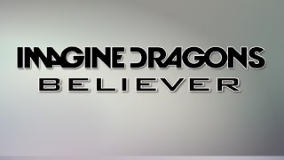 Download Believer - Imagine Dragons (Lyrics on Screen) MP3 song and Music Video