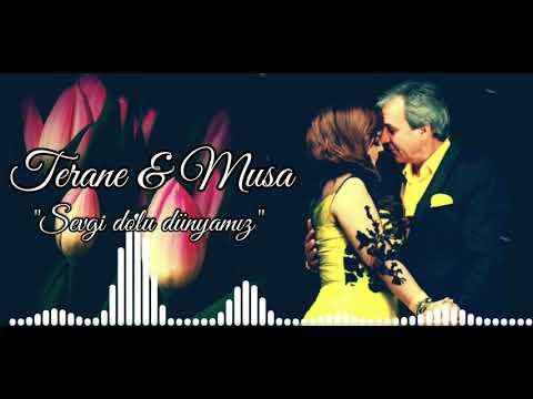 Terane & Musa - Sevgi Dolu Dunyamiz (  Music)