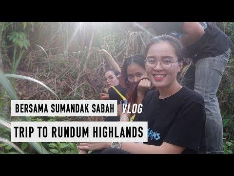 TRIP TO RUNDUM HIGHLANDS    BERSAMA SUMANDAK SABAH [VLOG]