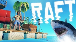 Raft - Shark Attacks, Fishing and REAL Sailing - The NEW Raft - Raft Gameplay Part 1
