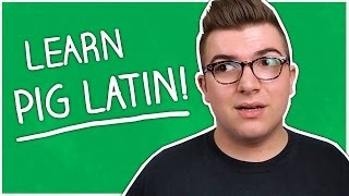 HOW TO LEARN PIG LATIN!