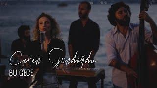 Sezen Aksu Cover - Bu Gece - Ceren Gündoğdu