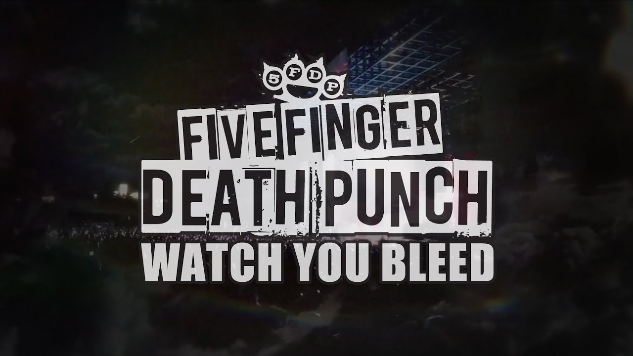 Five Finger Punch Watch You Bleed Official Lyric You