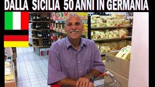Dalla Sicilia 50 anni in Germania !!!
