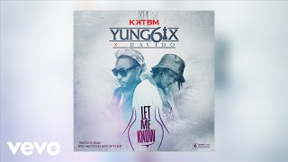 Yung6ix - Let Me Know (Audio Version) ft. Davido