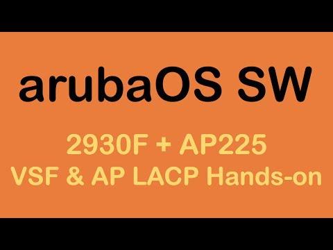 3.arubaOS SW vsf & AP LACP hands-on