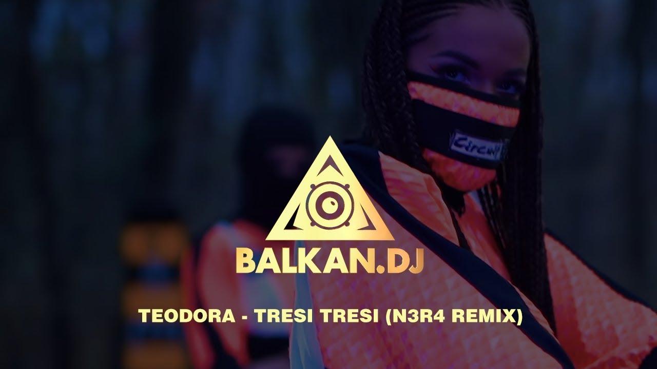 Teodora - Tresi Tresi (N3R4 Remix)