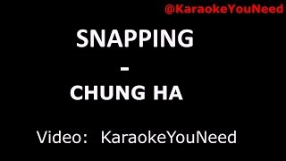 [Karaoke] Snapping - CHUNG HA